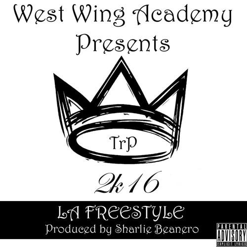 TRP - 2K16 LA Freestyle (Prod. By Sharlie Beanero)