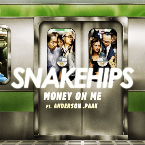 SNAKEHIPS Money On Me ft. Anderson .Paak soundcloudhot