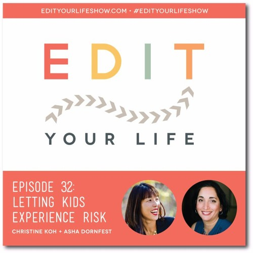 Episode 32: Letting Kids Experience Risk