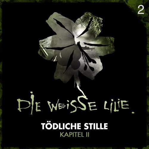 Die Weisse Lilie - Tödliche Stille - Kapitel 2 - Hörprobe