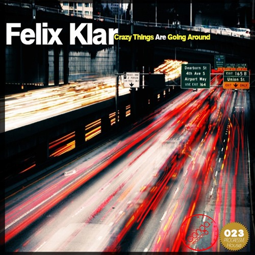 Felix Klar - Crazy Things Are Going Around [CR023]