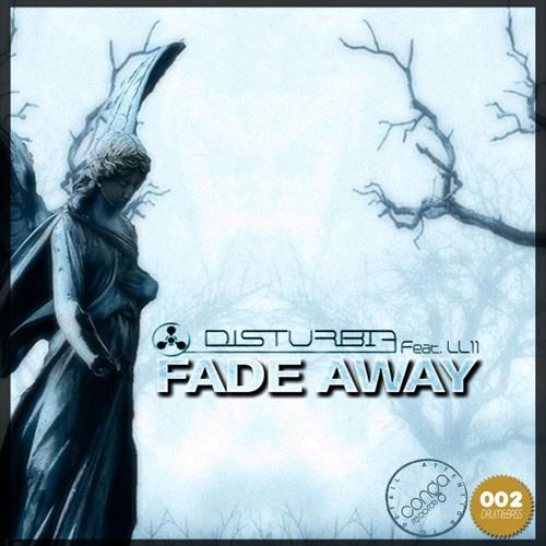 Disturbia Feat. LL11  - Fade Away [CR002]