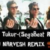 Dilwale-Tukur Tukur(SegaBeat Remix)-DjNarvesh ✔™  -Click On