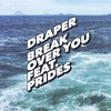 Break Over You (feat. Prides)