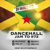 DANCEHALL JAM TO 973 - DJ WALL-ICE