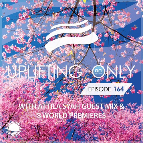Uplifting Only 164 (March 31, 2016) (incl. Attila Syah Guest Mix) [All Instrumental]