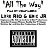 All The Way (Prod by @RioProdBXC)Lord Rio And Eric Jr (Dropped By Really Doe)