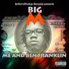 "Big M 'ME AND BEN FRANKLIN"""