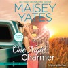 ONE NIGHT CHARMER by Maisey Yates (A Copper Ridge Novel)