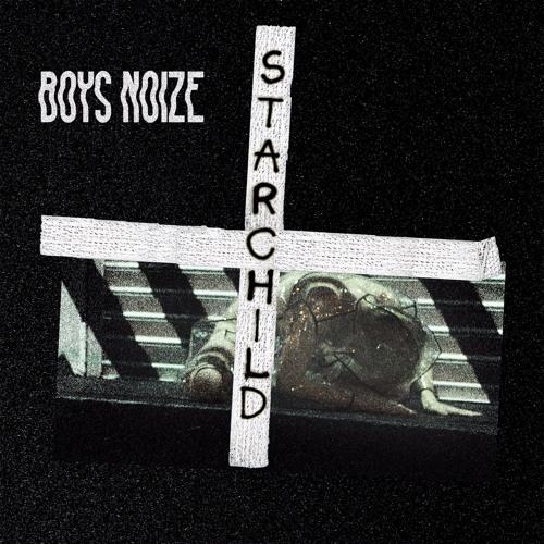 Boys Noize feat. POLIÇA - Starchild