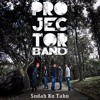 Sudah Ku Tahu - Projector Band Mp3