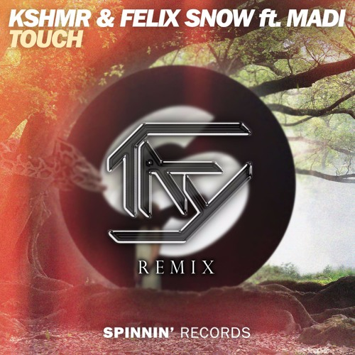 KSHMR & Felix Snow Ft. Madi - Touch (Taylor Hoy Remix) [Free Download]