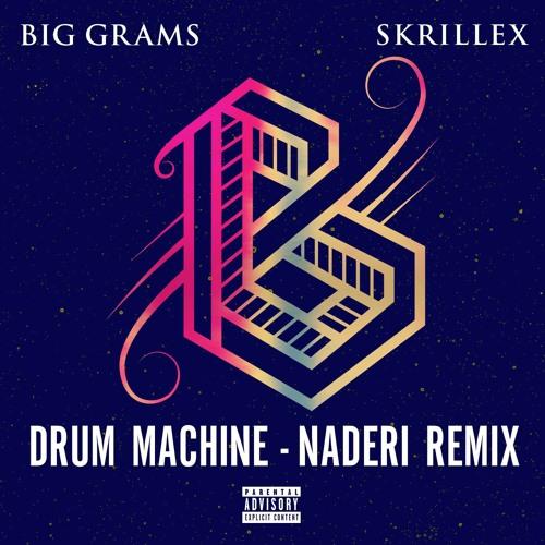 Big Grams & Skrillex - Drum Machine (Naderi Remix)