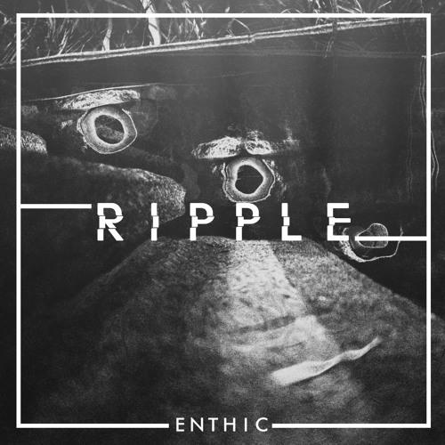 Enthic - Ripple