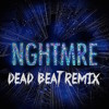 NGHTMRE - Holdin' On To Me (Dead Beat Remix)