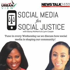 Social Media for Social Justice w/ Ebony McMorris & Lynn Cooper