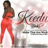 Keedy Black - Make That Ass Work