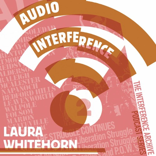 Audio Interference 02: Laura Whitehorn