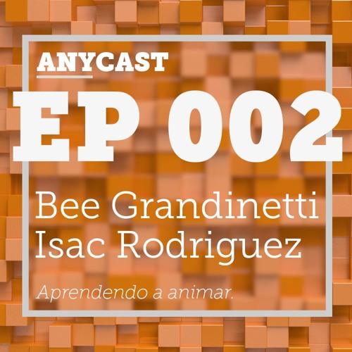 EP. 002 - Bee Grandinetti, Isac Rodrigues, Rafa Piotto