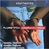 Plumbtifex - I Am Not A Criminal produced by Kraftmatiks