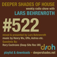Deeper Shades Of House #522 w/ guest mix by RORY COCHRANE