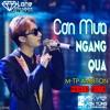 M-TP Ambition   Cơn Mưa Ngang Qua (EDM Remix 2016) - Sơn Tùng M-TP