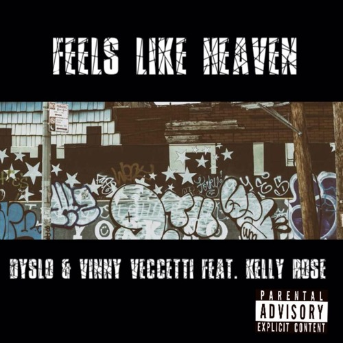 Feels Like Heaven- Dyslo feat Kellyrose and Vinny Veccetti