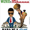 Wizkid Ft. Rihanna – Baba Nla ( Work / Remix)