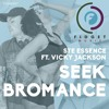 Ste Essence Ft Vicky Jackson - Seek Bromance (Mau Kilauea's Tropical Mix)Free Download