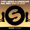 Yves Larock & LVNDSCAPE feat. Jaba - Rise Up 2k16 (OUT NOW)