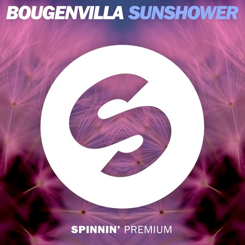 Bougenvilla  Sunshower [OUT NOW] by Spinnin Records  Free Listening on # Sunshower Tune_204549