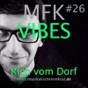 MFK VIBES #26 Rich vom Dorf // 01.04.2016