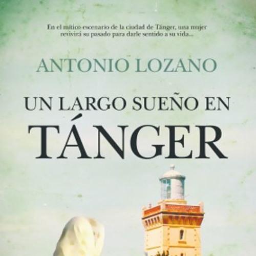 «Un largo sueño en Tánger» de Antonio Lozano