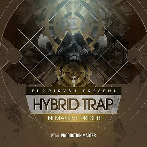 Production Master - Hybrid Trap Massive presets by Eurotrvsh