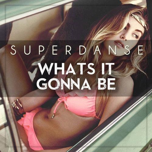 Superdanse - Whats It Gonna Be