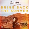 Rain Man Feat. Oly - Bring Back The Summer (Derek Faze Remix)