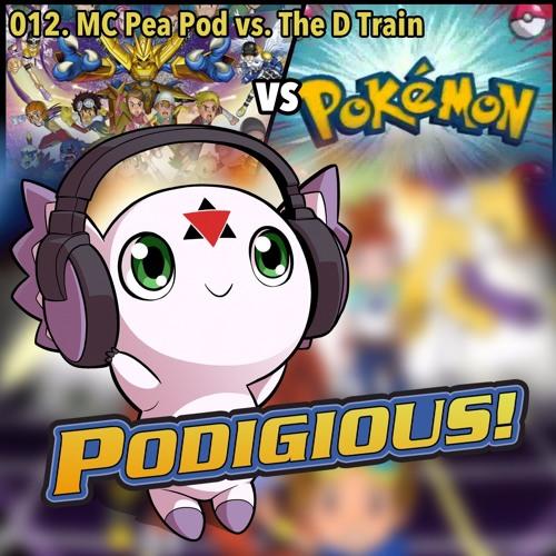 "DigiRap vs. PokéRap! Podigious 012: ""MC Pea Pod vs. The D Train"""