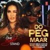 Do Peg Maar (One Night Stand) Full Song Bollywood Movie Mp3 Songs