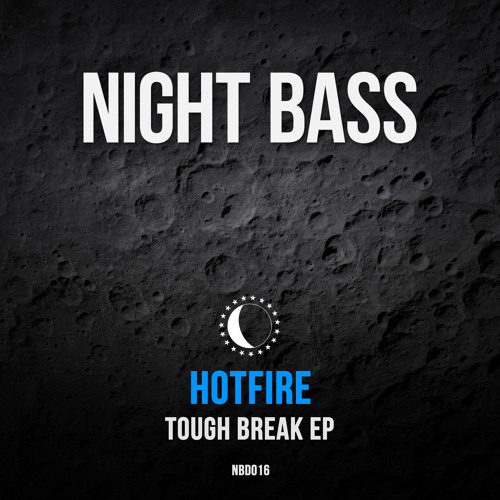 Hotfire - Tough Break EP (Out Now)