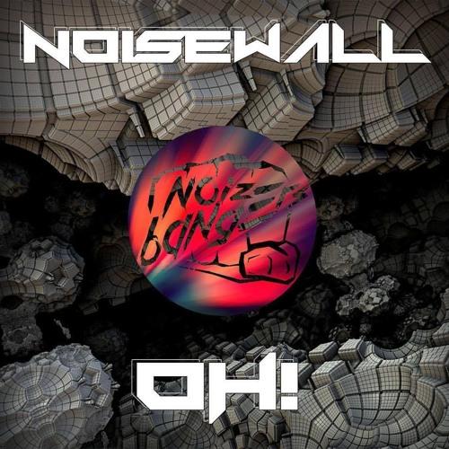 NOISEWALL - Oh! (Original Mix)