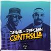 Drake - Controlla Ft Popcaan (Godwonder's Remix) RE-UPLOADED