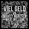 Mighty Marcsen x Maxi Million x Slize - VIEL GELD (prod. Mighty Marcsen)