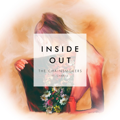 The Chainsmokers Inside Out ft Charlee soundcloudhot