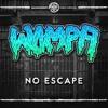 Wompa - No Escape