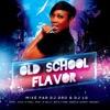 Old School Flavor Vol.1 Mixé Par DJ LG & DJ Dro