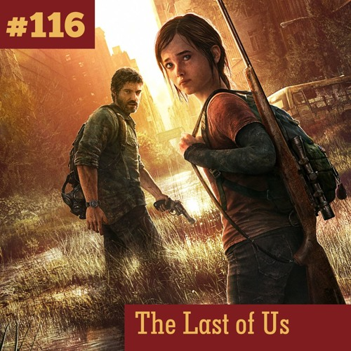 116. The Last Of Us