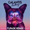 Galantis - No Money (Tufade Remix)[FREE DOWNLOAD --> Buy]