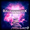 Gaiazentrix - Another Reality EP (PREVIEW) >>>>> OUT NOW <<<<<<