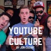 YouTube Culture - Jon Cozart