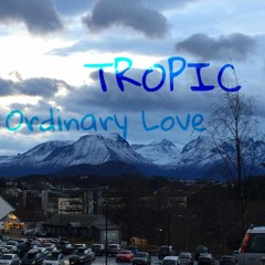 TROPIC_Ordinary Love [SetCut VS. St[AmPHe]TeKK]